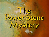 The Power Stone Mystery