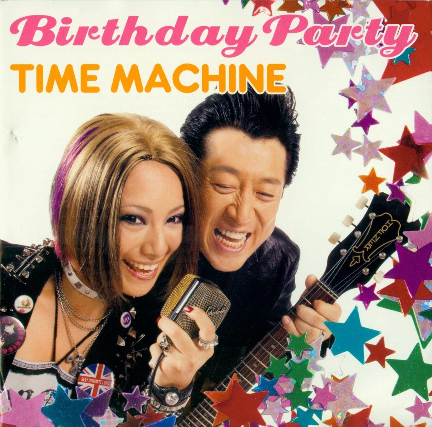 Birthday Party/TIME MACHINE