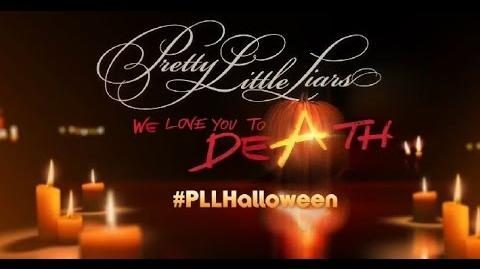 "Pretty Little Liars Special Halloween Promo ""We Love You To DeAth"""