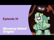 Harmony Island Origins - Episode III