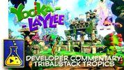 Yooka-Laylee Developer Commentary 2 - Tribalstack Tropics.jpg