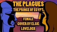 The Plagues - The Prince of Egypt - FEMALE cover by Elsie Lovelock