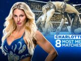 Charlotte Flair's 8 Most Memorable Matches