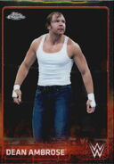 2015 Chrome WWE Wrestling Cards (Topps) Dean Ambrose 22
