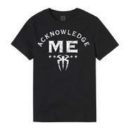 Roman Reigns Acknowledge Me Authentic T-Shirt