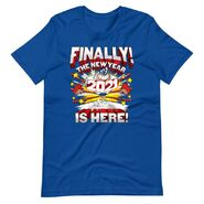 2021 The New Year is Here T-Shirt