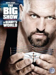 Big Show: A Giant's World