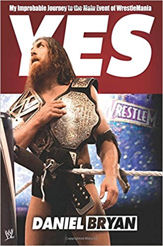Yes!: My Improbable Journey to the Main Event of WrestleMania Book