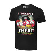 WrestleMania 36 I Wasn't There Authentic T-Shirt