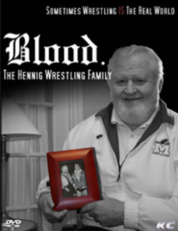 Blood. The Hennig Wrestling Family