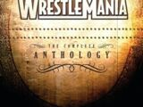 WrestleMania The Complete Anthology