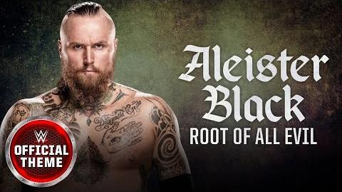 Aleister Black - Root of All Evil feat