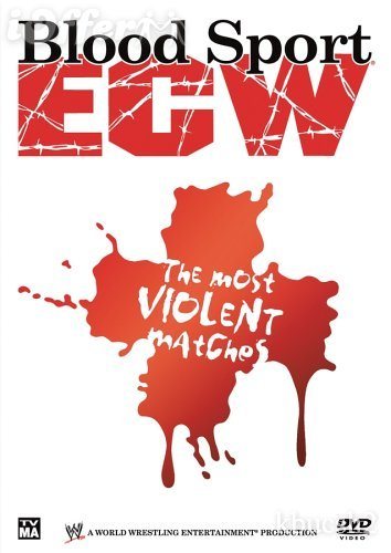 Bloodsport: ECW's Most Violent Matches