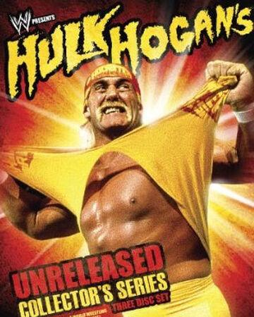 Hulk Hogan: Unreleased Collector's Series | Pro Wrestling | Fandom