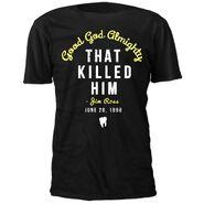 Jim Ross That Killed Him T-Shirt