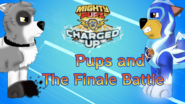 Mighty Pups Charged Up Pups and The Finale Battle tittle card