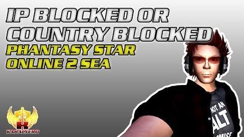 IP Blocked Or Country Blocked * Phantasy Star Online 2 SEA