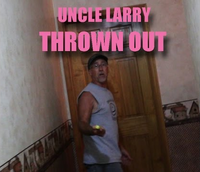 Uncle Larry - THROWN OUT.png