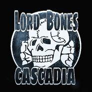 LordBonesCascadia