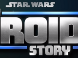 Star Wars: A Droid Story