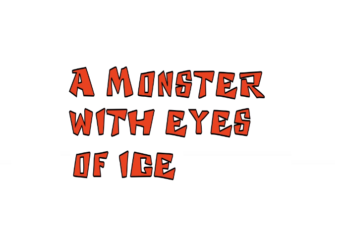 A Monster With Eyes Of Ice