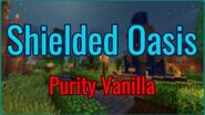 Minecraft Purity Vanilla First look at the Shielded Oasis!