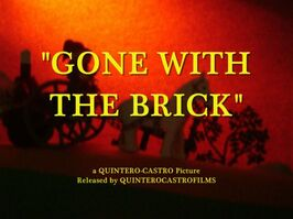 Gone with the Brick.jpg