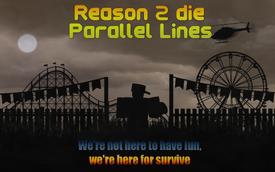 Reason 2 Die Parallel Lines FallenCircus2