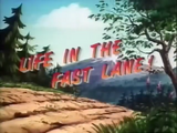 Life in the Fast Lane!
