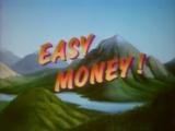Easy Money!