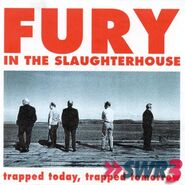 Trapped today trapped tomorrow fury in the Slaughterhouse