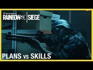 Rainbow Six Siege- Plans vs Skills Trailer - Ubisoft -NA-