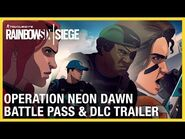 Rainbow Six Siege- Operation Neon Dawn Battle Pass & DLC Trailer - Ubisoft -NA-