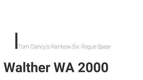 Rainbow Six- Rogue Spear Walther WA 2000