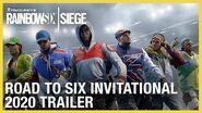 Rainbow Six Siege Road to Six Invitational 2020 Trailer Ubisoft NA