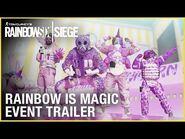 Rainbow Six Siege- Rainbow is Magic Event - Trailer - Ubisoft -NA-