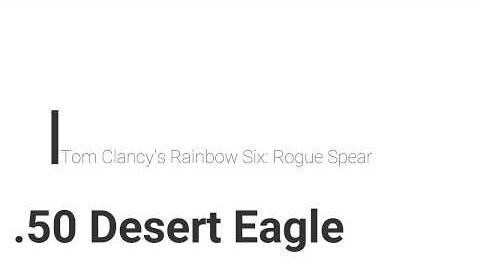 Rainbow Six- Rogue Spear .50 &