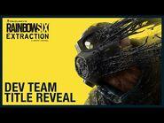 Rainbow Six Extraction- Dev Team Title Reveal - Ubisoft -NA-