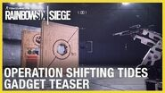 Rainbow Six Siege Operation Shifting Tides – New Operator Gadgets Teaser Ubisoft NA