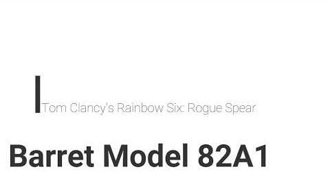 Rainbow_Six-_Rogue_Spear_Barret_Model_82A1