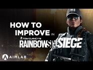 How to Improve in RAINBOW SIX SIEGE