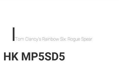 Rainbow Six- Rogue Spear HK MP5SD5