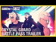 Rainbow Six Siege- Crystal Guard Battle Pass Trailer - Ubisoft -NA-