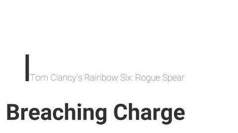 Rainbow Six- Rogue Spear Breaching Charge