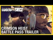 Rainbow Six Siege- Crimson Heist Battle Pass Trailer - Ubisoft -NA-