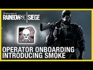 Rainbow Six Siege- Operator Onboarding - Introducing Smoke - Ubisoft -NA-