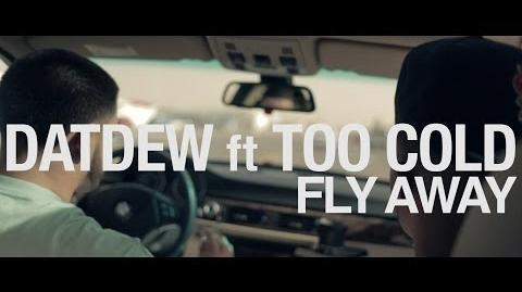 """DatDew ft Too Cold- """"Fly Away"""" Official Video"""