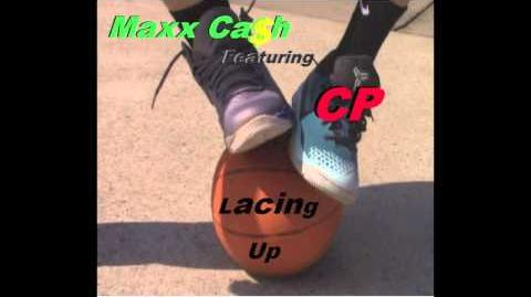 Lacing Up - Maxx Ca$h (Featuring CP)