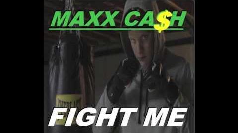 Fight Me - Maxx Ca$h