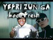 Yefri Zuñiga Loco Fresh.jpg